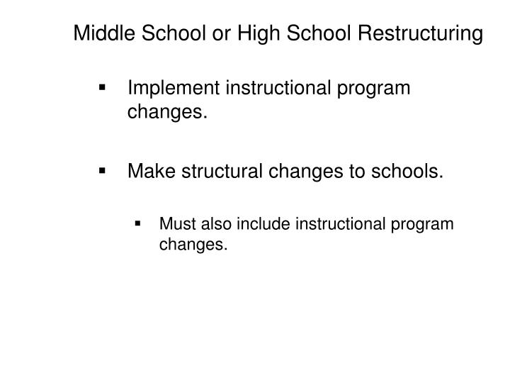 Middle School or High School Restructuring