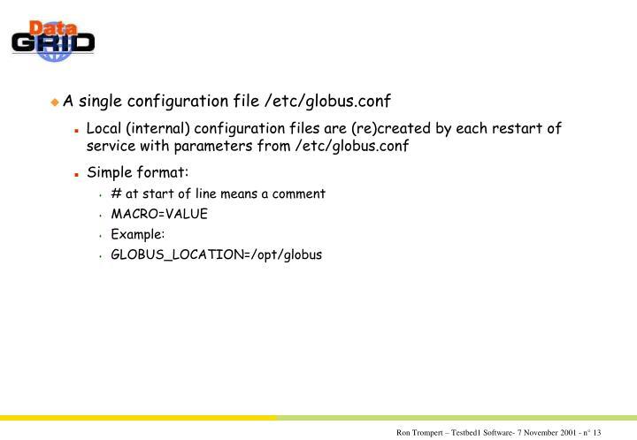 A single configuration file /etc/globus.conf