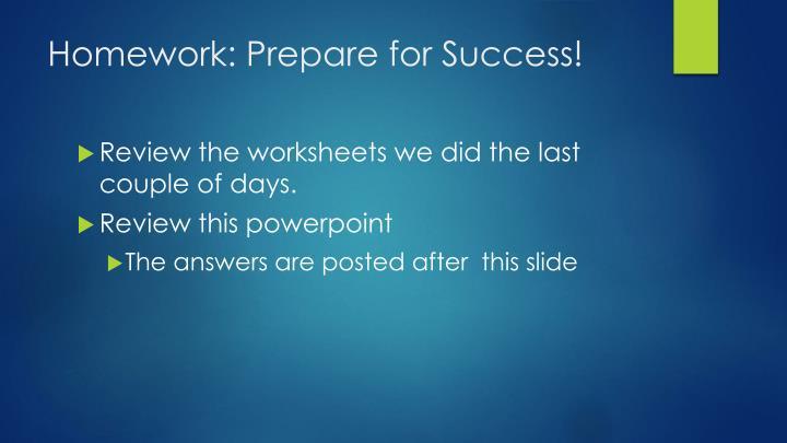 Homework: Prepare for Success!