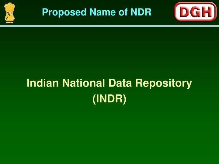 Proposed Name of NDR