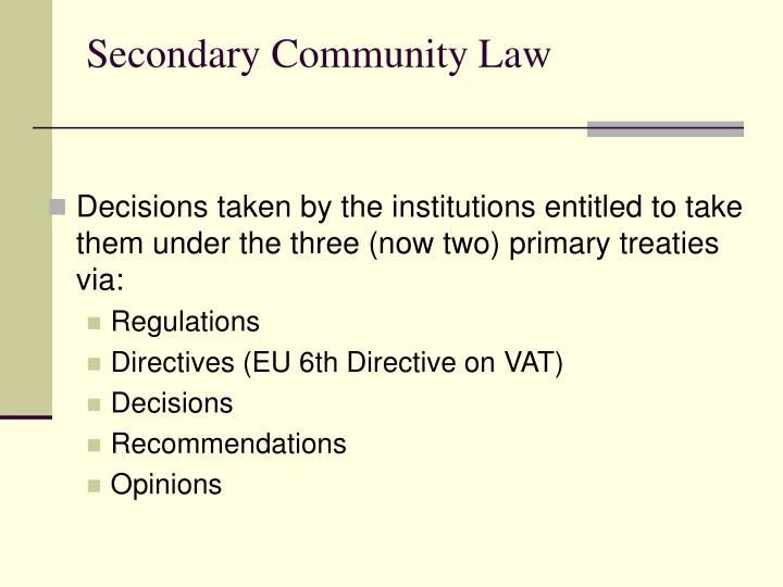 Secondary Community Law