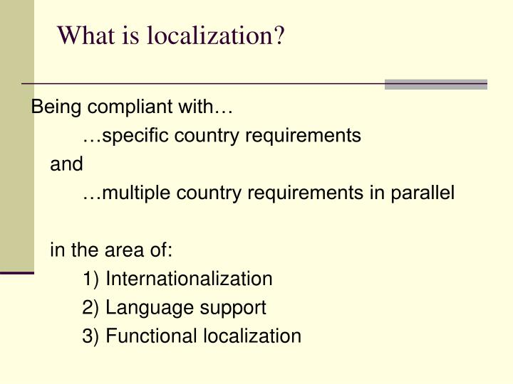 What is localization
