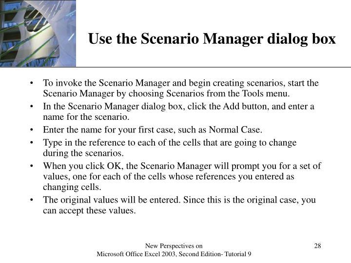 Use the Scenario Manager dialog box