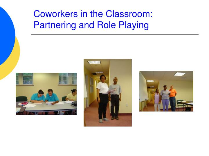 Coworkers in the Classroom: