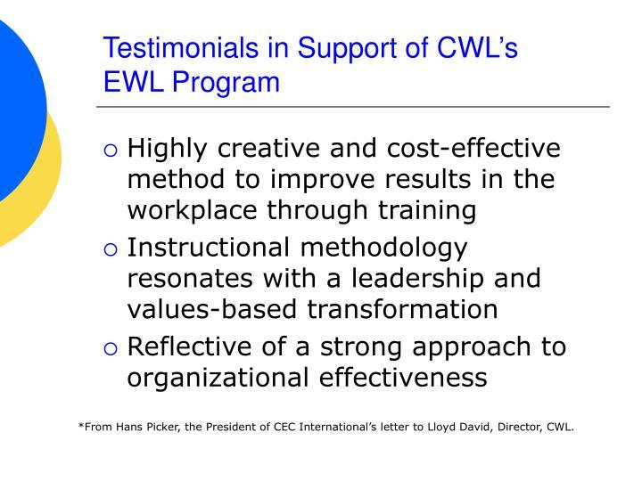 Testimonials in Support of CWL's