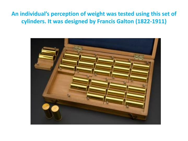 An individual's perception of weight was tested using this set of cylinders. It was designed by Francis Galton (1822-1911