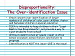disproportionality the over identification issue