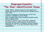 disproportionality the over identification issue2