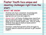 foster youth face unique and daunting challenges right from the start