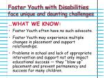 foster youth with disabilities face unique and daunting challenges