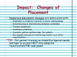 impact changes of placement