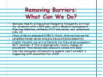 removing barriers what can we do
