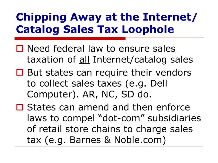 Chipping Away at the Internet/ Catalog Sales Tax Loophole