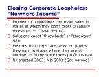 closing corporate loopholes nowhere income