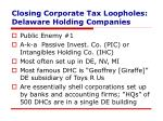 closing corporate tax loopholes delaware holding companies