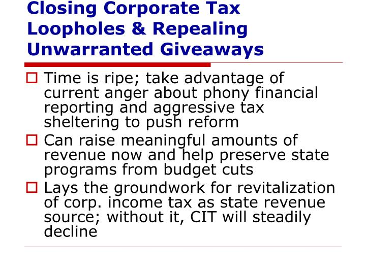 Closing Corporate Tax Loopholes & Repealing Unwarranted Giveaways