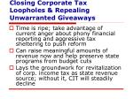 closing corporate tax loopholes repealing unwarranted giveaways