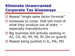 eliminate unwarranted corporate tax giveaways