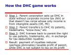 how the dhc game works
