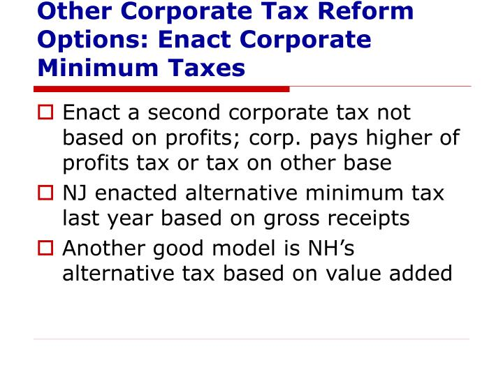 Other Corporate Tax Reform Options: Enact Corporate Minimum Taxes