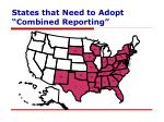 states that need to adopt combined reporting