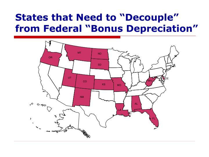 "States that Need to ""Decouple"" from Federal ""Bonus Depreciation"""