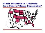 states that need to decouple from federal bonus depreciation