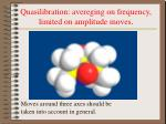 quasilibration avereging on frequency limited on amplitude moves