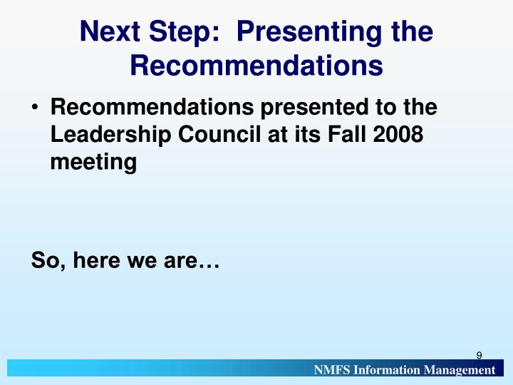 Next Step:  Presenting the Recommendations