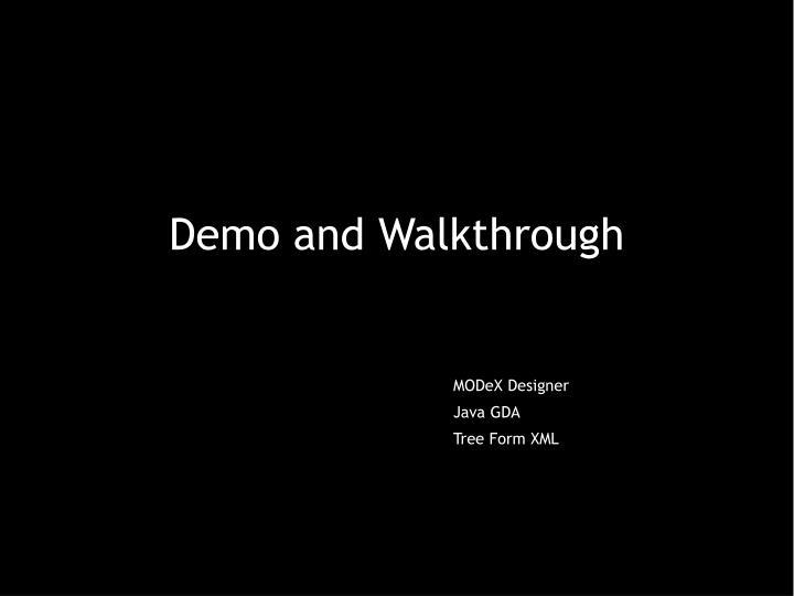 Demo and Walkthrough