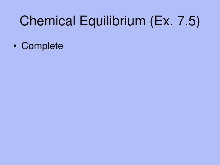 Chemical Equilibrium (Ex. 7.5)
