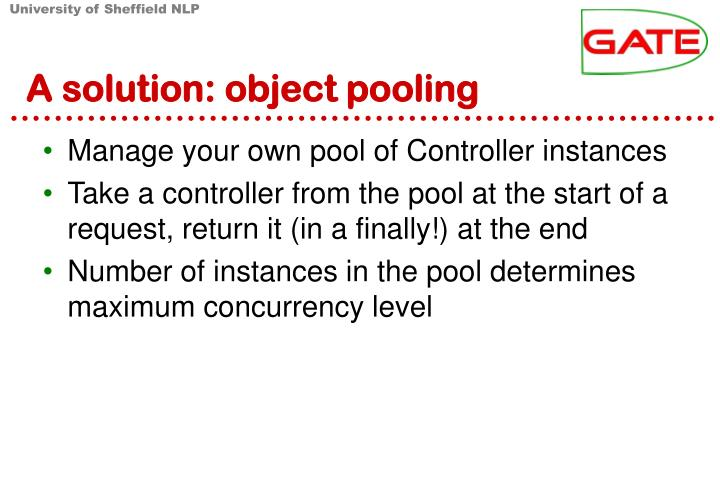 A solution: object pooling