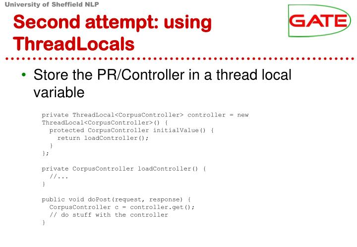 Second attempt: using ThreadLocals