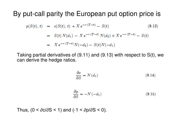 By put-call parity the European put option price is