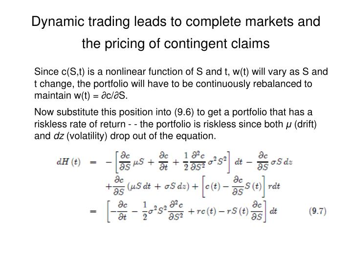 Dynamic trading leads to complete markets and the pricing of contingent claims