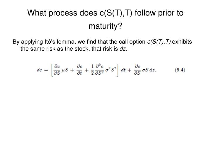 What process does c(S(T),T) follow prior to maturity?