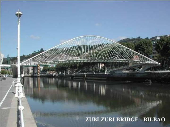 ZUBI ZURI BRIDGE - BILBAO