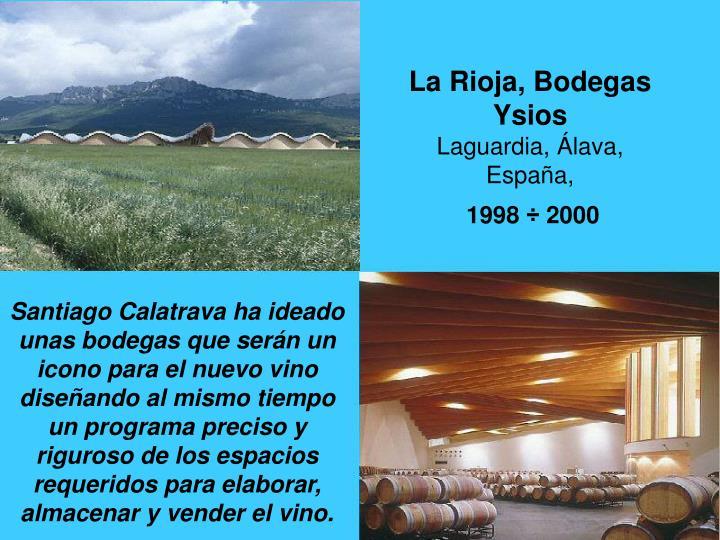 La Rioja, Bodegas Ysios