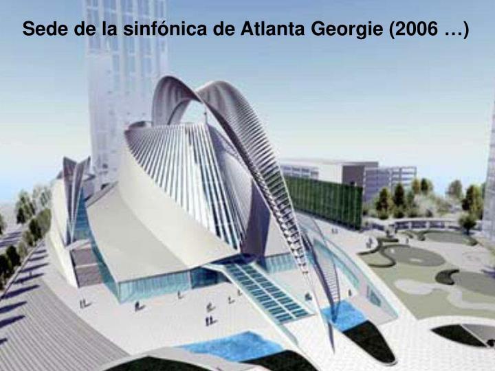 Sede de la sinfónica de Atlanta Georgie (2006