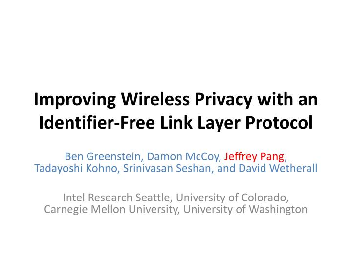improving wireless privacy with an identifier free link layer protocol