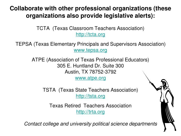 Collaborate with other professional organizations (these organizations also provide legislative alerts):