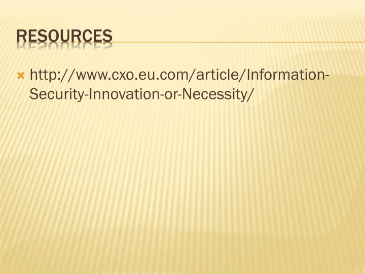http://www.cxo.eu.com/article/Information-Security-Innovation-or-Necessity/