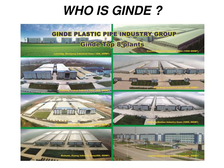 WHO IS GINDE ?