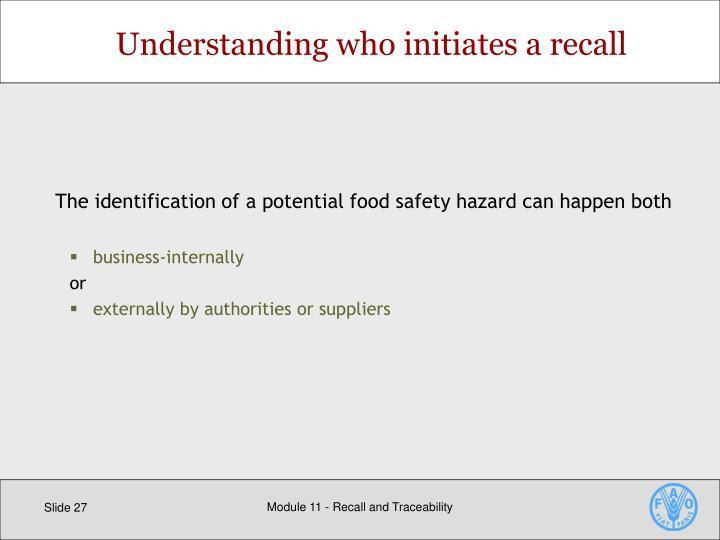 Understanding who initiates a recall