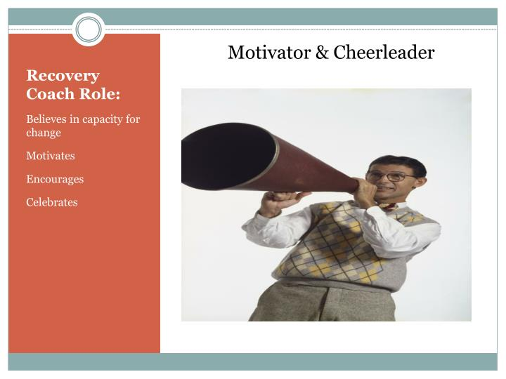 Motivator & Cheerleader