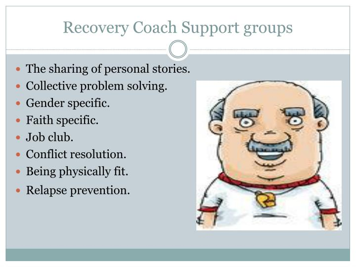 Recovery Coach Support groups