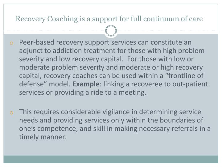 Recovery Coaching is a support for full continuum of care