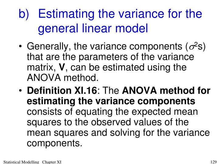 b)Estimating the variance for the general linear model