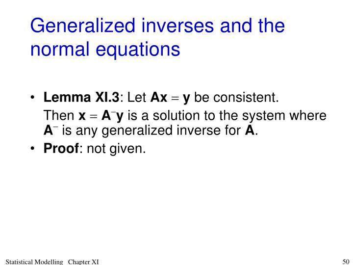 Generalized inverses and the normal equations