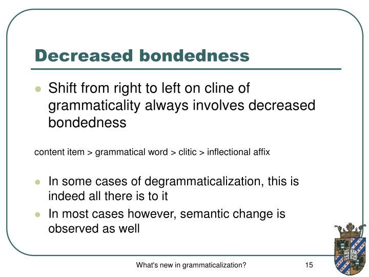 Decreased bondedness
